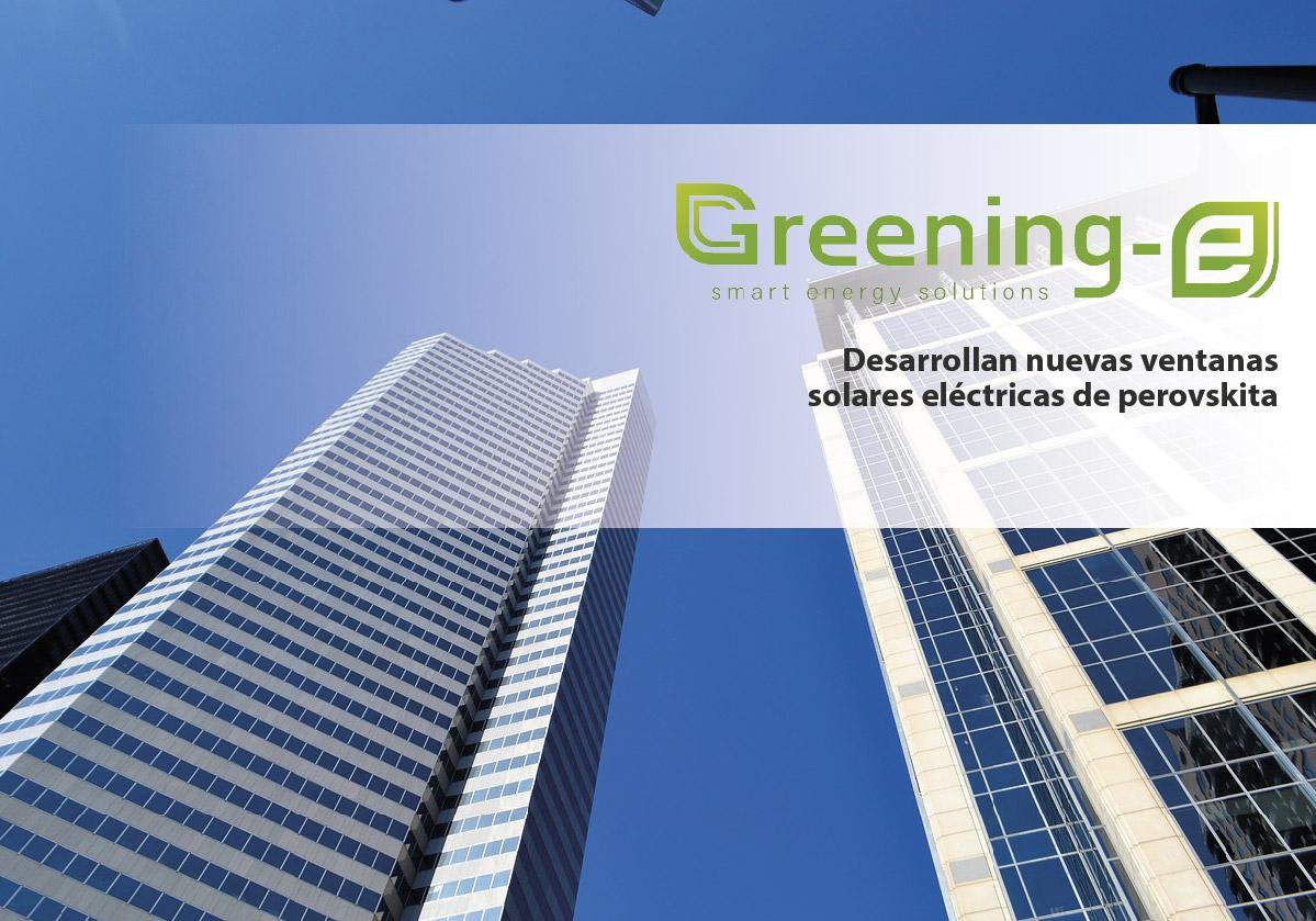 Desarrollan nuevas ventanas solares eléctricas de perovskita
